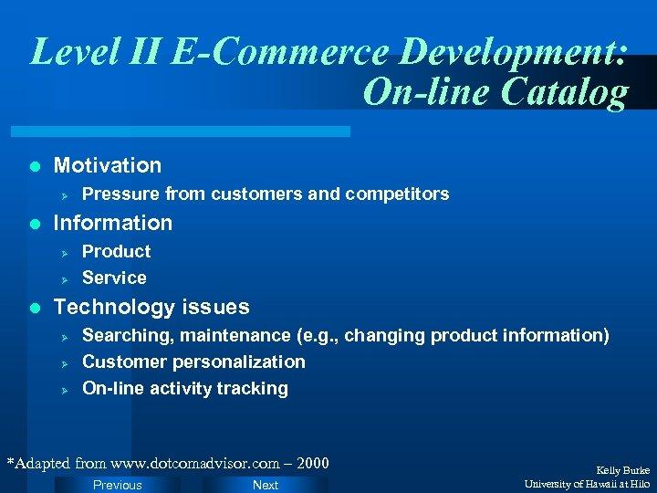 Level II E-Commerce Development: On-line Catalog l Motivation Ø l Information Ø Ø l