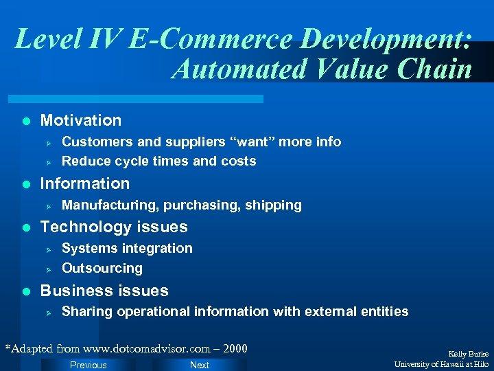 Level IV E-Commerce Development: Automated Value Chain l Motivation Ø Ø l Information Ø