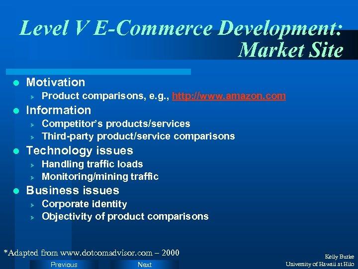 Level V E-Commerce Development: Market Site l Motivation Ø l Information Ø Ø l