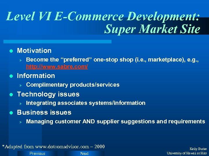 Level VI E-Commerce Development: Super Market Site l Motivation Ø l Information Ø l