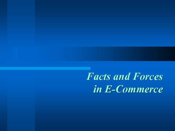 Facts and Forces in E-Commerce