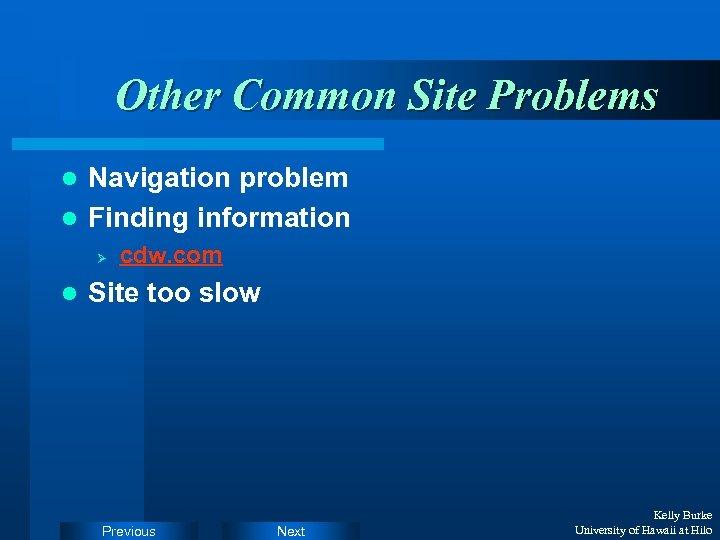 Other Common Site Problems Navigation problem l Finding information l Ø l cdw. com
