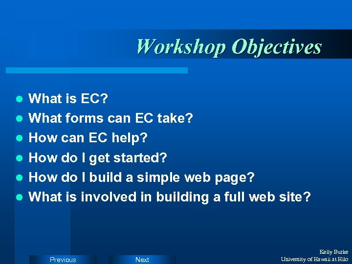 Workshop Objectives l l l What is EC? What forms can EC take? How