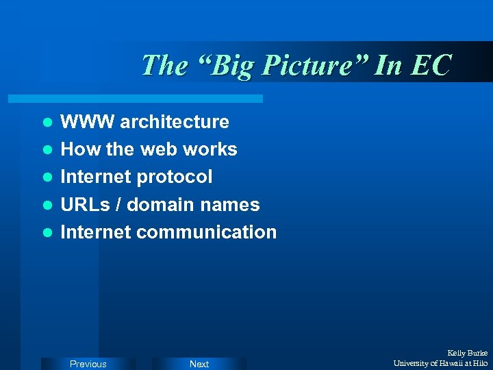 "The ""Big Picture"" In EC l l l WWW architecture How the web works"