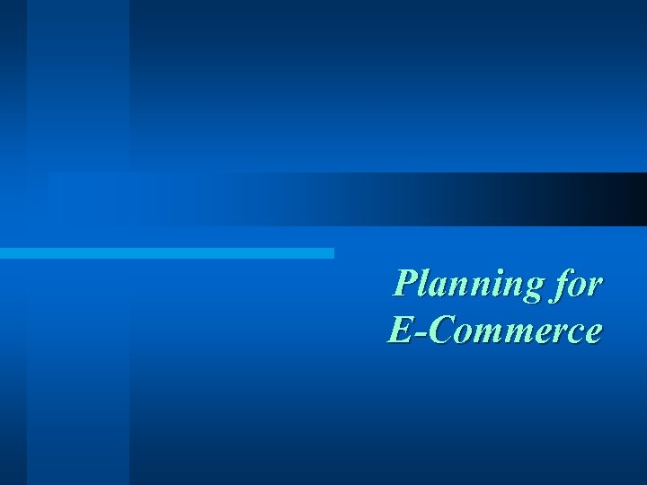 Planning for E-Commerce