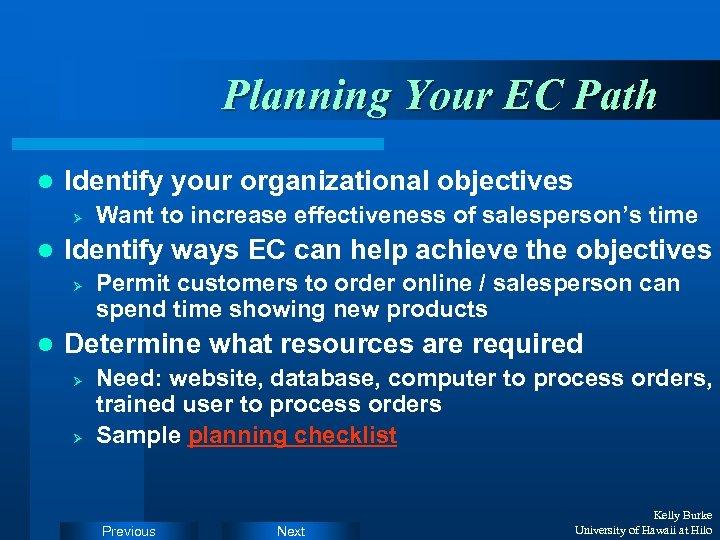 Planning Your EC Path l Identify your organizational objectives Ø l Identify ways EC