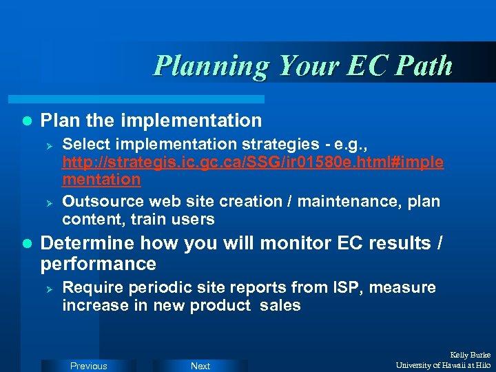 Planning Your EC Path l Plan the implementation Ø Ø l Select implementation strategies