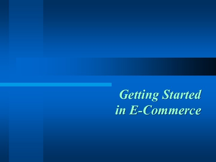 Getting Started in E-Commerce