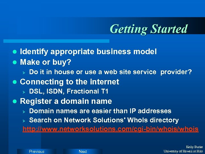 Getting Started Identify appropriate business model l Make or buy? l Ø l Connecting