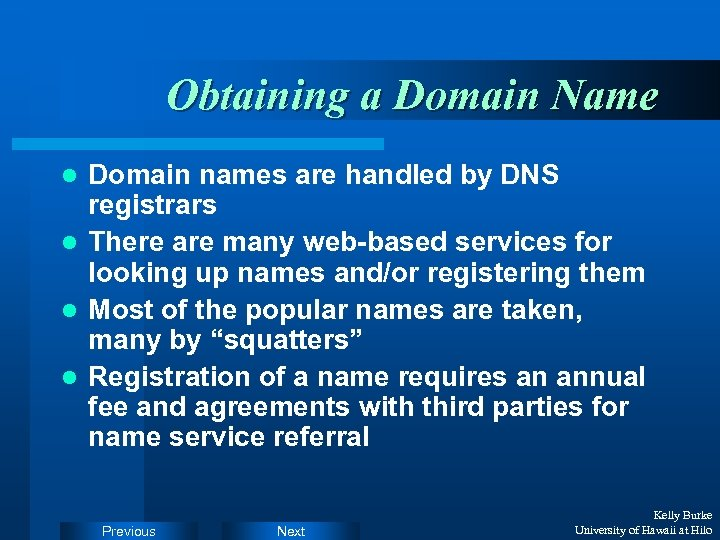 Obtaining a Domain Name Domain names are handled by DNS registrars l There are