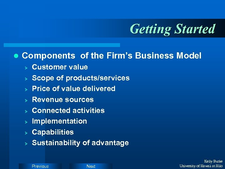 Getting Started l Components of the Firm's Business Model Ø Ø Ø Ø Customer