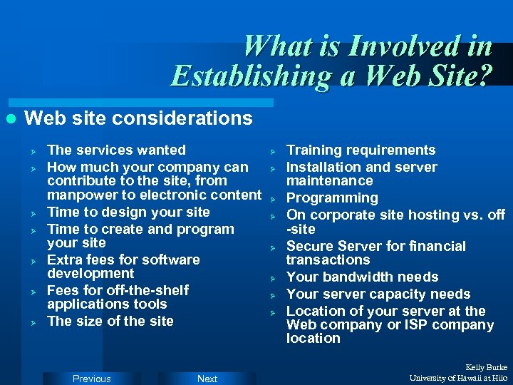 What is Involved in Establishing a Web Site? l Web site considerations Ø Ø