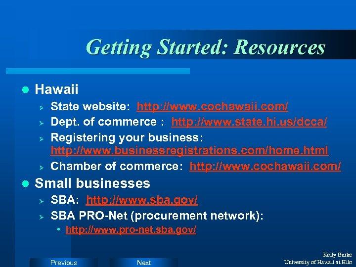Getting Started: Resources l Hawaii Ø Ø l State website: http: //www. cochawaii. com/