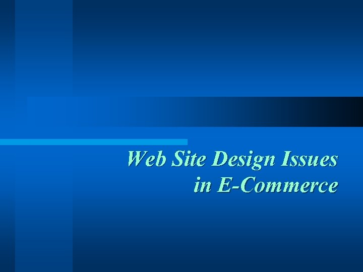 Web Site Design Issues in E-Commerce