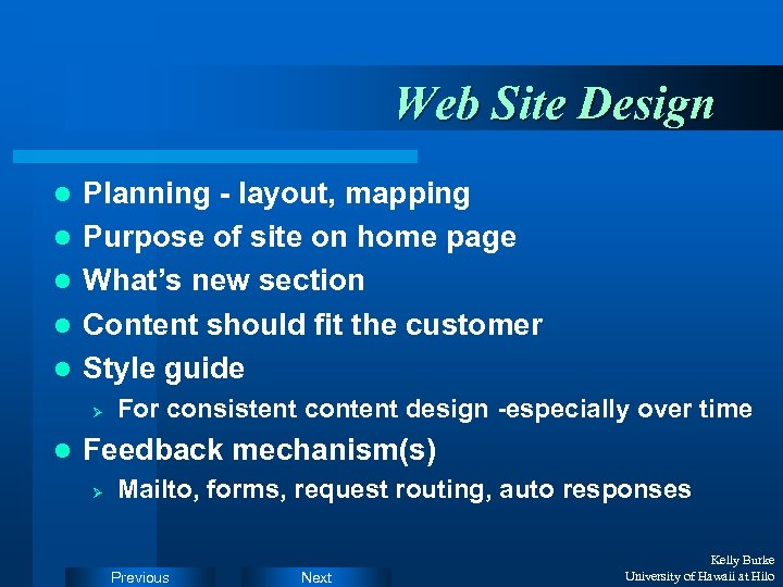 Web Site Design l l l Planning - layout, mapping Purpose of site on