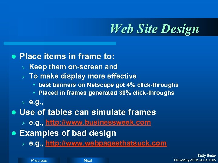 Web Site Design l Place items in frame to: Ø Ø Keep them on-screen