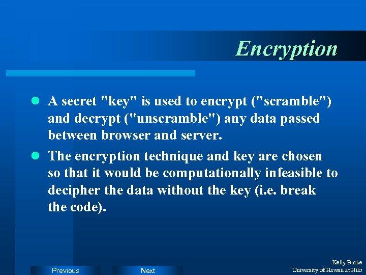 Encryption l A secret