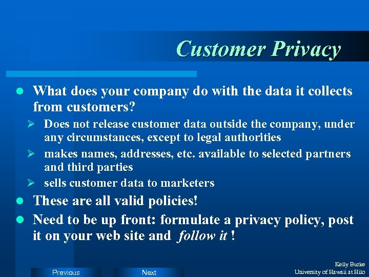 Customer Privacy l What does your company do with the data it collects from