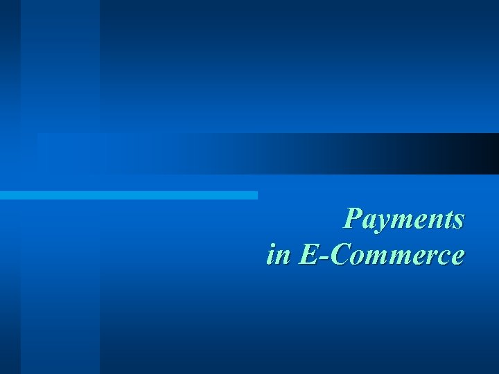 Payments in E-Commerce