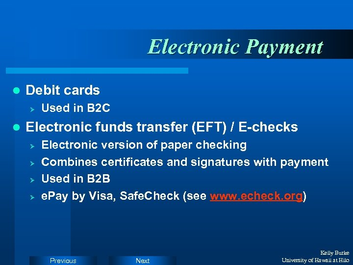 Electronic Payment l Debit cards Ø l Used in B 2 C Electronic funds