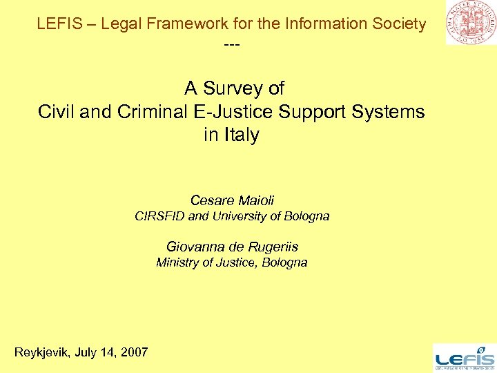 LEFIS – Legal Framework for the Information Society --- A Survey of Civil and