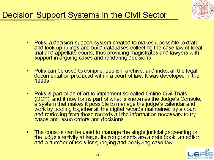 Decision Support Systems in the Civil Sector • Polis; a decision-support system created to