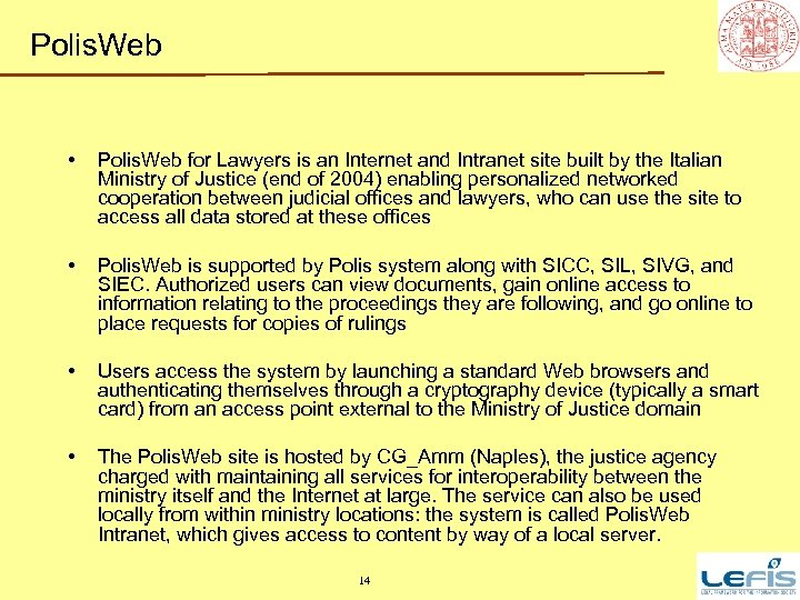 Polis. Web • Polis. Web for Lawyers is an Internet and Intranet site built