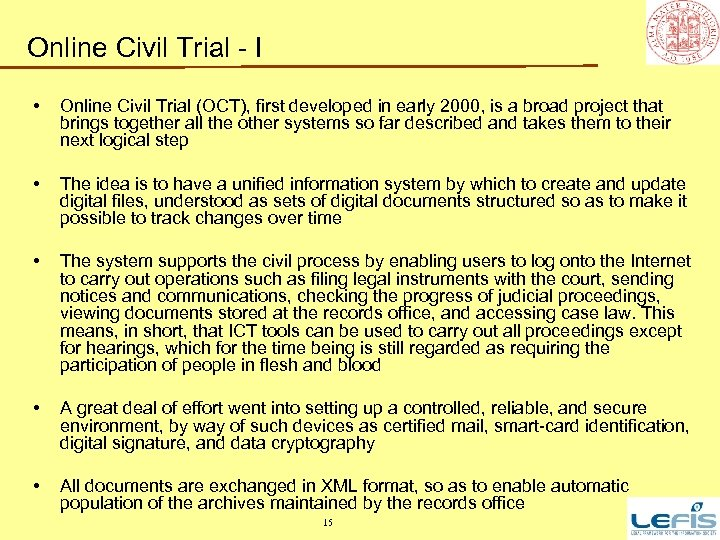 Online Civil Trial - I • Online Civil Trial (OCT), first developed in early