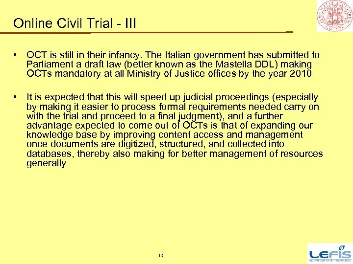 Online Civil Trial - III • OCT is still in their infancy. The Italian