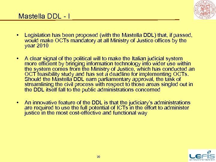 Mastella DDL - I • Legislation has been proposed (with the Mastella DDL) that,