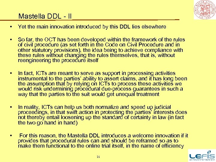 Mastella DDL - II • Yet the main innovation introduced by this DDL lies