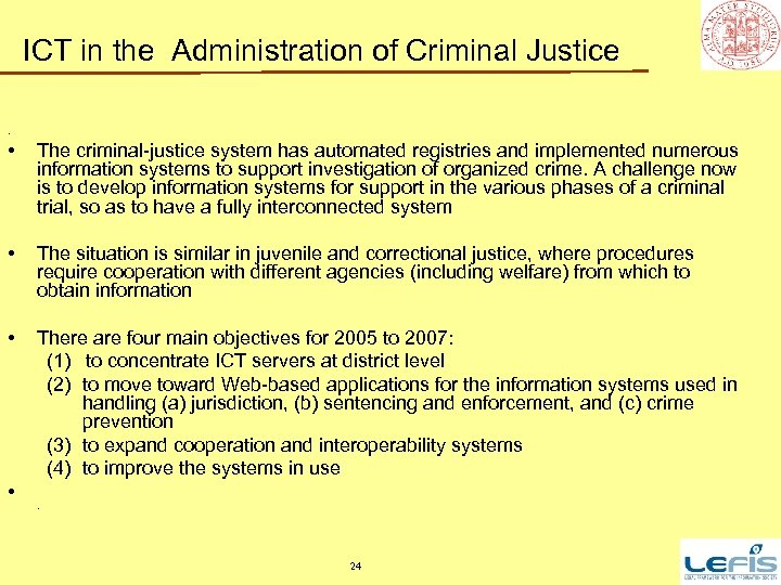 ICT in the Administration of Criminal Justice. • The criminal-justice system has automated registries