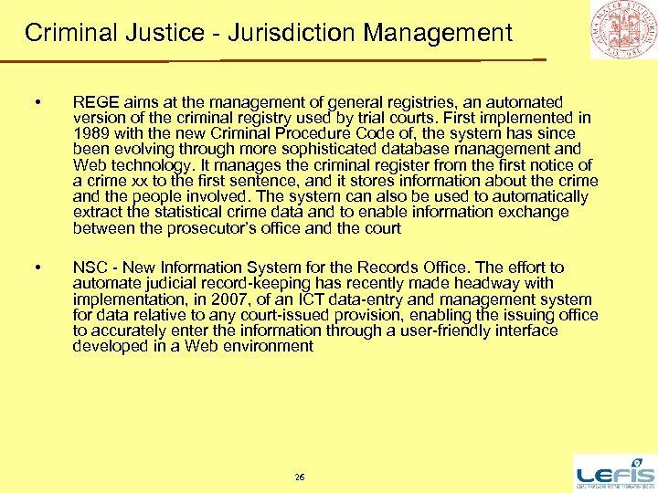 Criminal Justice - Jurisdiction Management • REGE aims at the management of general registries,