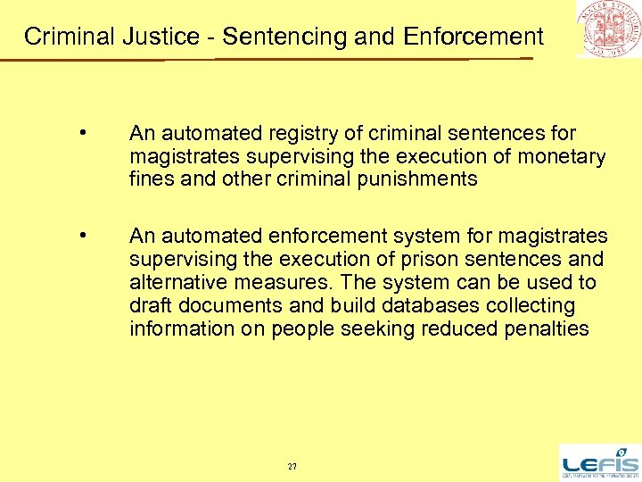Criminal Justice - Sentencing and Enforcement • An automated registry of criminal sentences for
