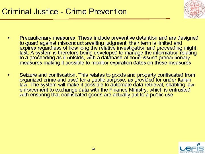 Criminal Justice - Crime Prevention • Precautionary measures. These include preventive detention and are