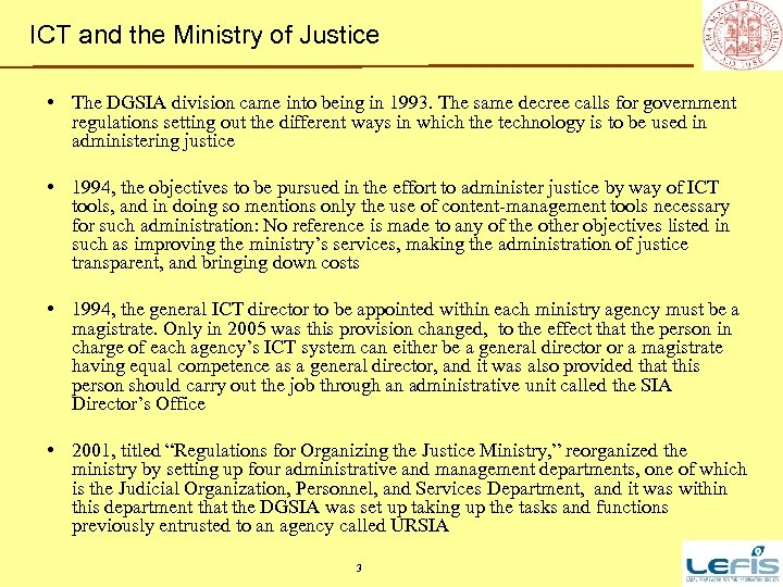 ICT and the Ministry of Justice • The DGSIA division came into being in