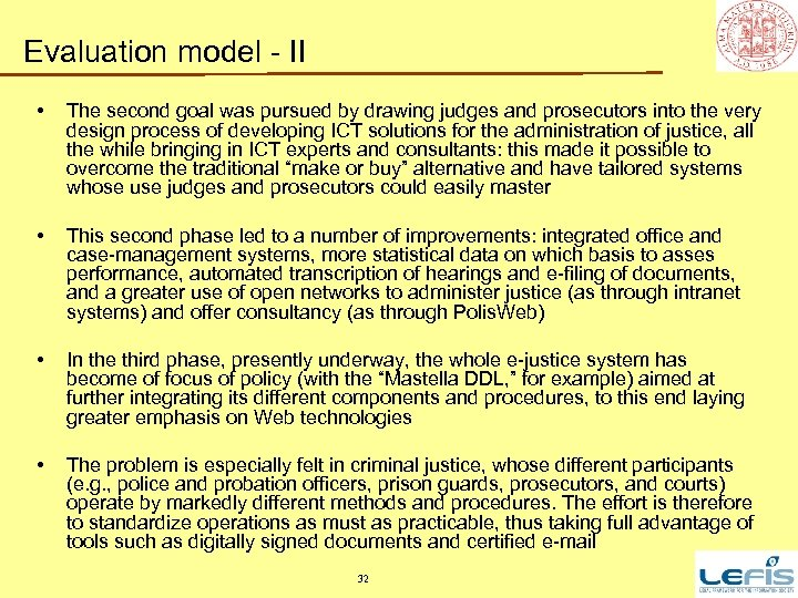 Evaluation model - II • The second goal was pursued by drawing judges and