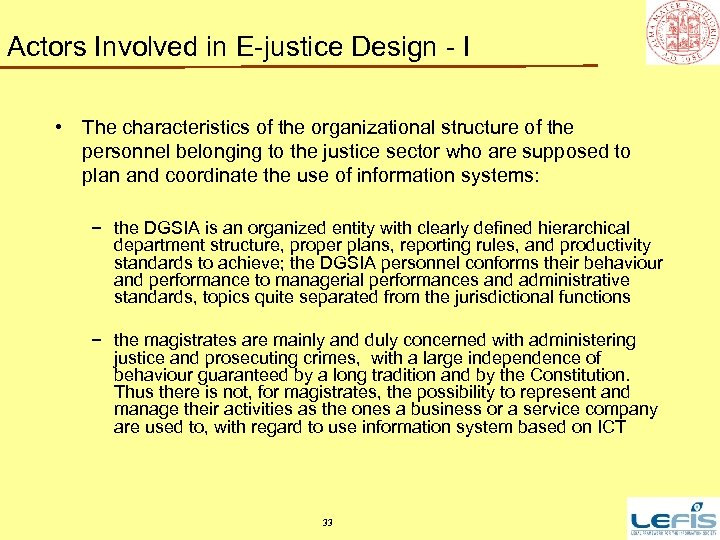 Actors Involved in E-justice Design - I • The characteristics of the organizational structure