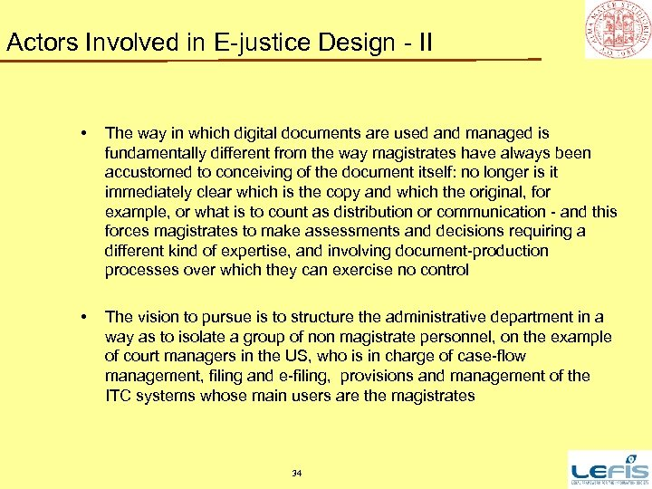 Actors Involved in E-justice Design - II • The way in which digital documents