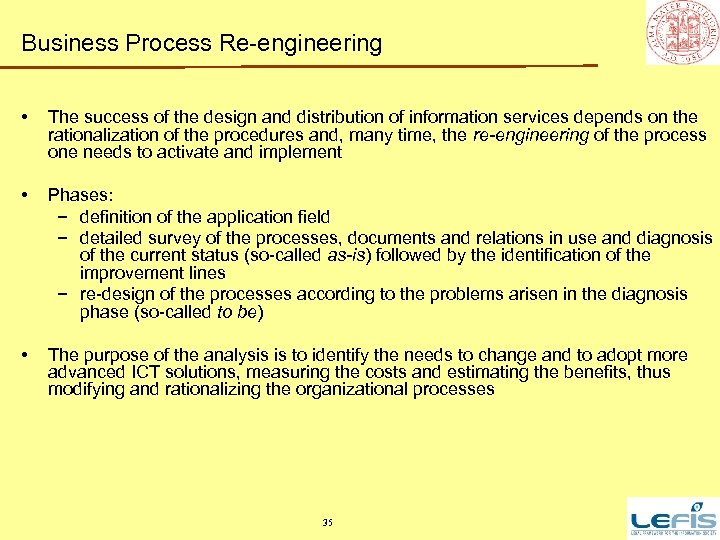 Business Process Re-engineering • The success of the design and distribution of information services