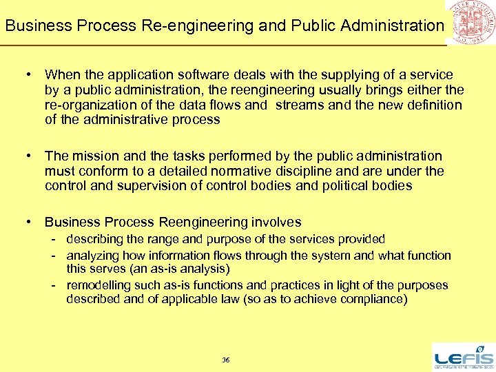 Business Process Re-engineering and Public Administration • When the application software deals with the