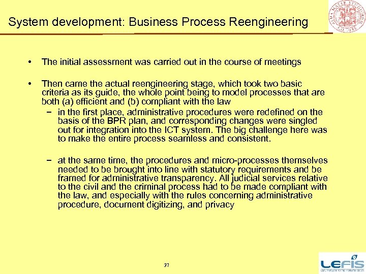 System development: Business Process Reengineering • The initial assessment was carried out in the