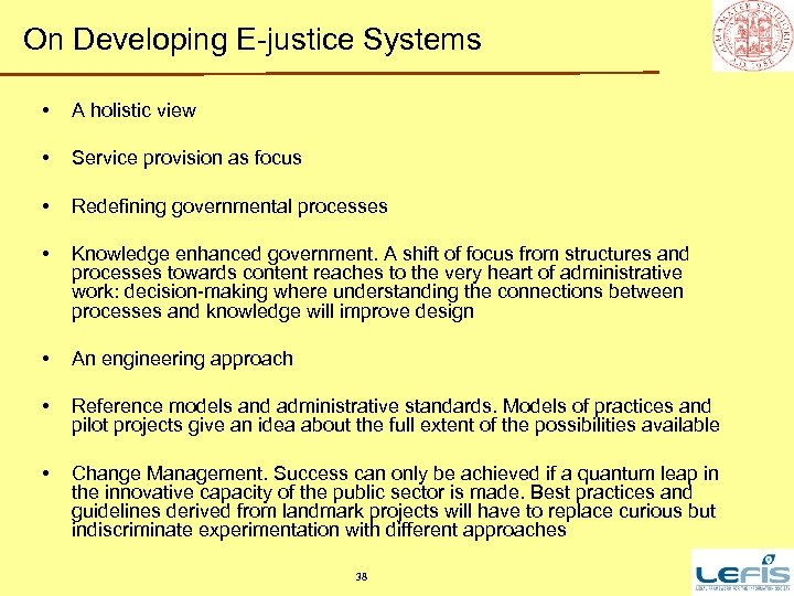 On Developing E-justice Systems • A holistic view • Service provision as focus •