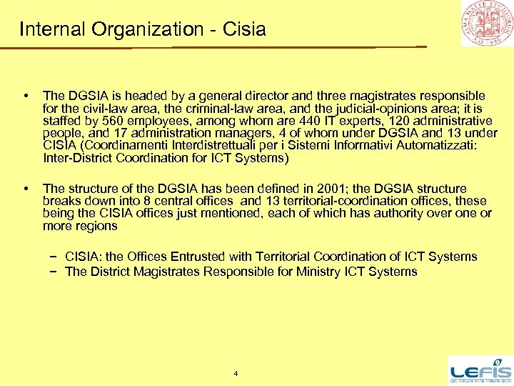 Internal Organization - Cisia • The DGSIA is headed by a general director and