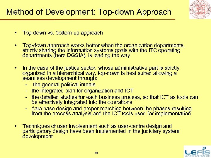 Method of Development: Top-down Approach • Top-down vs. bottom-up approach • Top-down approach works