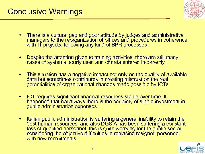 Conclusive Warnings • There is a cultural gap and poor attitude by judges and