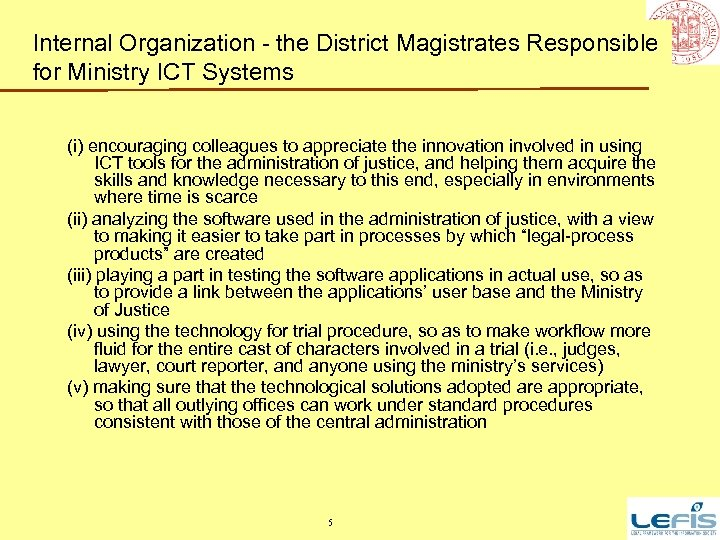 Internal Organization - the District Magistrates Responsible for Ministry ICT Systems (i) encouraging colleagues
