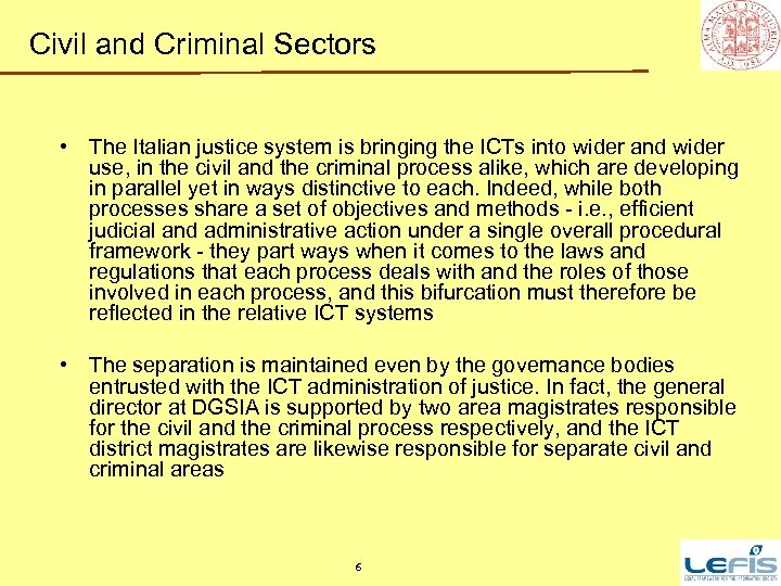 Civil and Criminal Sectors • The Italian justice system is bringing the ICTs into