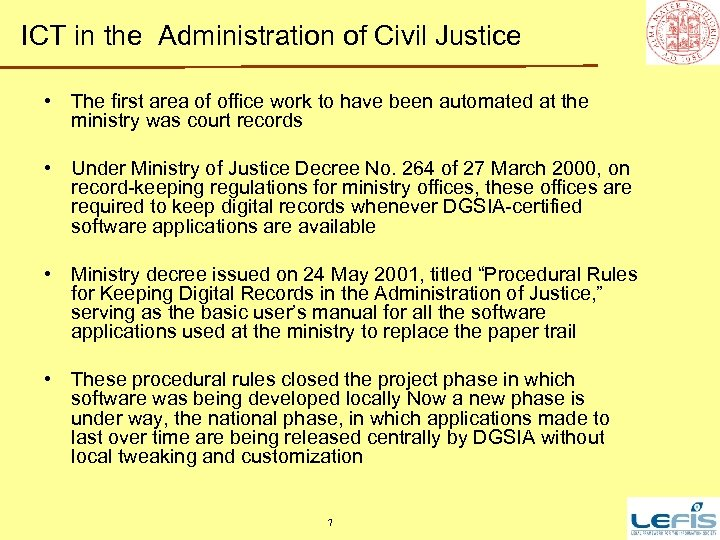 ICT in the Administration of Civil Justice • The first area of office work