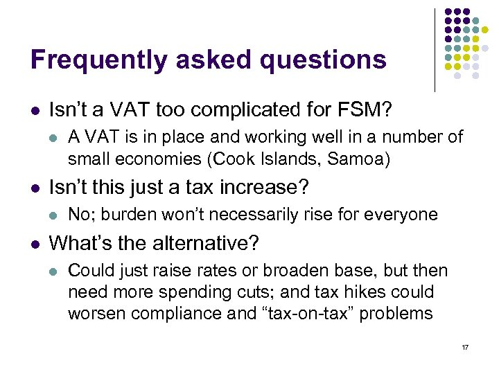 Frequently asked questions l Isn't a VAT too complicated for FSM? l l Isn't